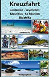 Kreuzfahrt Jordanien-Seychellen-Mauritius-La Réunion-Südafrika