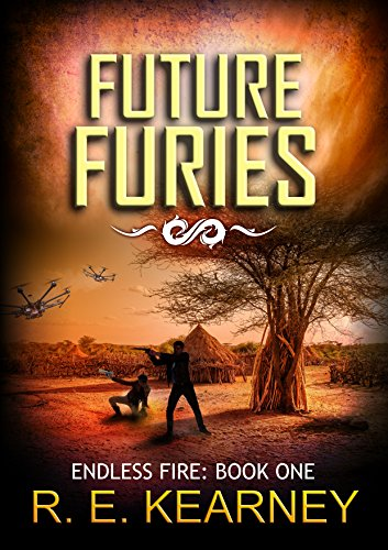 Future Furies (Endless Fire Book 1) by [R E Kearney]