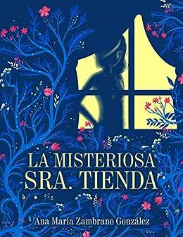 La misteriosa señora Tienda eBook: Zambrano González, Ana María ...
