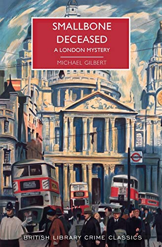Compare Textbook Prices for Smallbone Deceased: A London Mystery British Library Crime Classics Reprint Edition ISBN 9781464211713 by Gilbert, Michael,Edwards, Martin