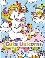 Cute Unicorns: Coloring Book with Pretty Unicorns for Kids