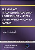 Trastornos psicopatológicos en la adolescencia y líneas de intervención con la familia  (Este capítulo pertenece al libro El malestar de los jóvenes)