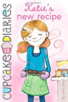 Katie's New Recipe (Cupcake Diaries)