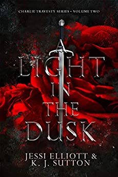 A Light in the Dusk (Charlie Travesty Book 2) by [K.J. Sutton, Jessi Elliott]