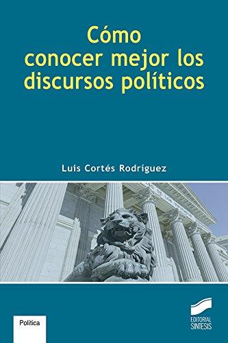 Cómo conocer mejor los discursos políticos: 6 (Libros de Síntesis)