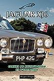 JAGAUR XJ6: CARNET DE RESTAURATION ET D'ENTRETIEN