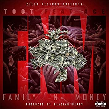 FNM (Family 'n' Money) [feat. Ace]