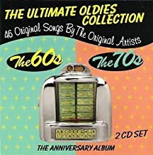 Ultimate Oldies Collection: The Anniversary Album [2 CD Set - 46 Original Hits Of The 60's And 70's]