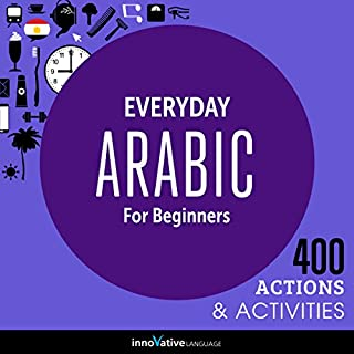 Everyday Arabic for Beginners - 400 Actions & Activities                   By:                                                                                                                                 Innovative Language Learning                               Narrated by:                                                                                                                                 ArabicPod101.com                      Length: 1 hr and 6 mins     5 ratings     Overall 3.0