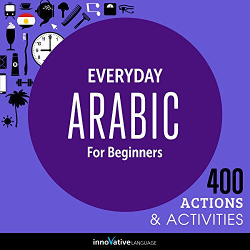 Everyday Arabic for Beginners - 400 Actions & Activities audiobook cover art