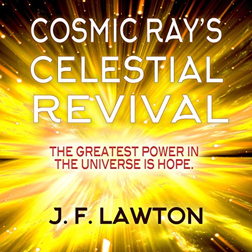 Cosmic Ray's Celestial Revival audiobook cover art