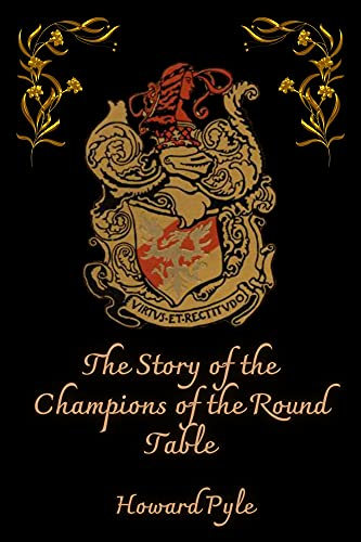 The Story of the Champions of the Round Table: With Illustrated (English Edition)