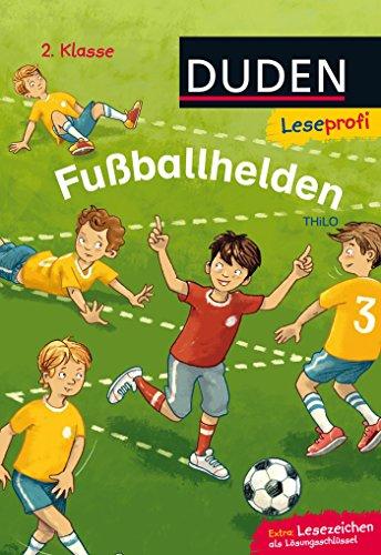 Duden Leseprofi – Fußballhelden, 2. Klasse: Kinderbuch für Erstleser ab 7 Jahren (Lesen lernen 2. Klasse)