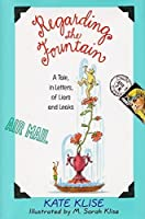 Regarding the Fountain by Kate Klise(1999-03-09)