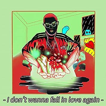 I don't wanna fall in love again