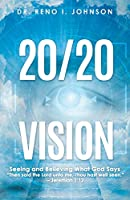20/20 Vision: Seeing and Believing What God Says
