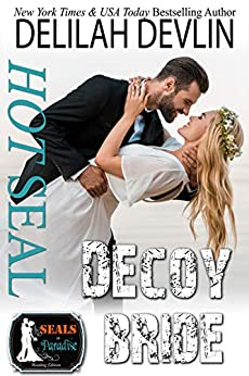Hot SEAL, Decoy Bride (SEALs in Paradise) by [Delilah Devlin, Paradise Authors]