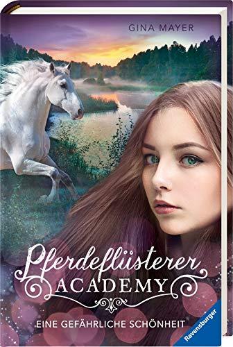 Pferdeflüsterer-Academy, Band 3: Eine gefährliche Schönheit
