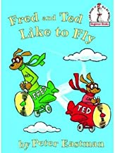 [Fred and Ted Like to Fly] (By: Peter Eastman) [published: September, 2007]
