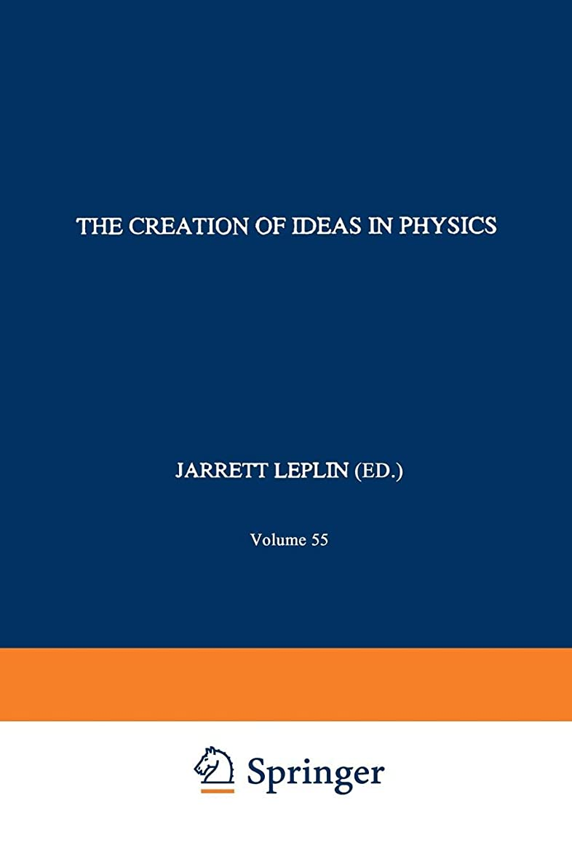 道路国メールを書くThe Creation of Ideas in Physics: Studies for a Methodology of Theory Construction (The Western Ontario Series in Philosophy of Science)