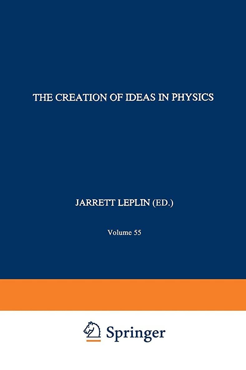ファランクス航空会社未使用The Creation of Ideas in Physics: Studies for a Methodology of Theory Construction (The Western Ontario Series in Philosophy of Science)