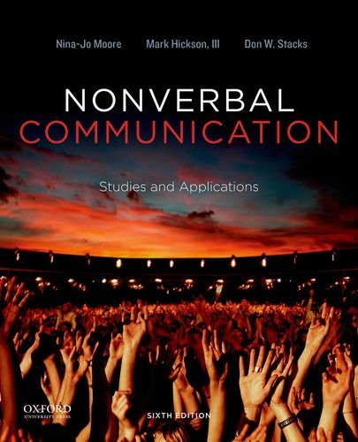 Compare Textbook Prices for Nonverbal Communication: Studies and Applications 6 Edition ISBN 9780199990252 by Moore, Nina-Jo,Hickson III, Mark,Stacks, Don W.
