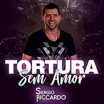 Tortura Sem Amor