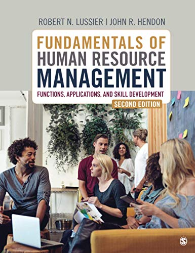 Compare Textbook Prices for Fundamentals of Human Resource Management: Functions, Applications, and Skill Development 2 Edition ISBN 9781544324487 by Lussier, Robert N.,Hendon, John R.