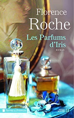 Les Parfums d'Iris (Terres de France) (French Edition)