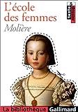 L'Ecole des femmes by Molière (2001-01-31) - Gallimard - 31/01/2001