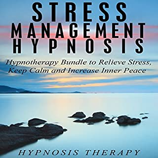Stress Management Hypnosis     Hypnotherapy Bundle to Relieve Stress, Keep Calm and Increase Inner Peace              By:                                                                                                                                 Hypnosis Therapy                               Narrated by:                                                                                                                                 Hypnosis Therapy                      Length: 2 hrs and 15 mins     13 ratings     Overall 4.9
