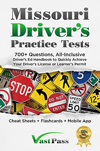 Missouri Driver's Practice Tests: 700+ Questions, All-Inclusive Driver's Ed Handbook to Quickly achieve your Driver's License or Learner's Permit (Cheat ... Flashcards + Mobile App) (English Edition)