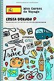Costa Dorada Carnet de Voyage: Journal de bord avec guide pour enfants. Livre de suivis des enregistrements pour l'écriture, dessiner, faire part de la gratitude. Souvenirs d'activités vacances
