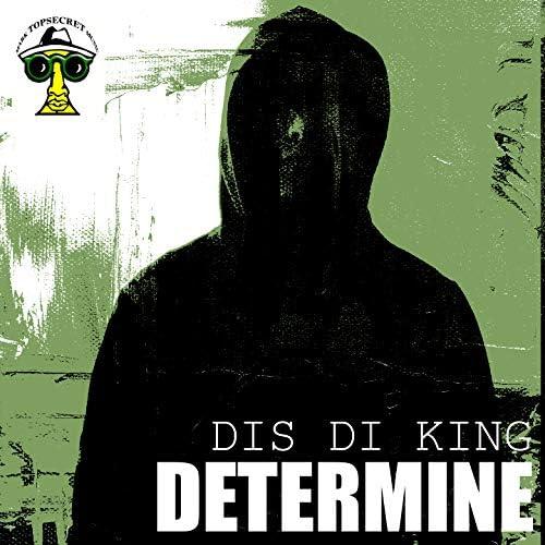 Determine, Mark Topsecret & Mobsta Muzik