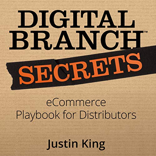 Couverture de Digital Branch Secrets: eCommerce Playbook for Distributors