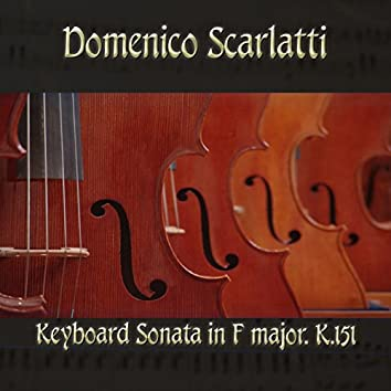 Domenico Scarlatti: Keyboard Sonata in F major, K.151