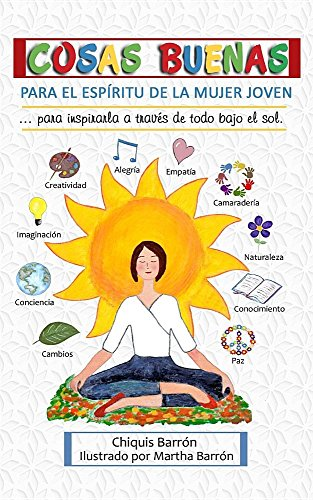 Cosas Buenas Para el Espíritu de la Mujer Joven: Para Inspirarla A Través de Todo Bajo el Sol