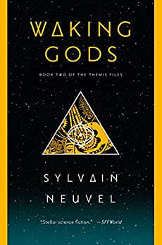 Waking Gods (The Themis Files Book 2) by [Sylvain Neuvel]