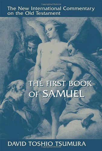 The First Book of Samuel (NEW INTERNATIONAL COMMENTARY ON THE OLD TESTAMENT)