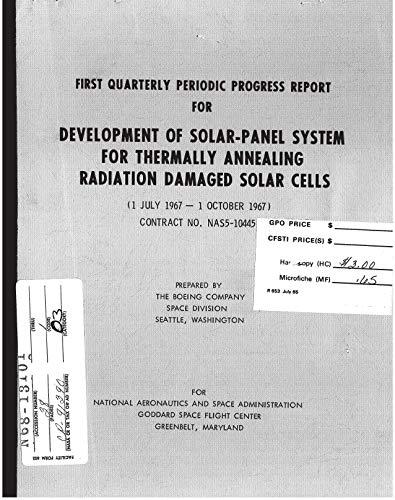 Development of solar-panel system for thermally annealing radiation damaged solar cells Quarterly progress report, 1 Jul. - 1 Oct. 1967 (English Edition)