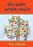 Mon arbre généalogique - pour enfants: Le livre de ma famille pour retracer l'histoire de mes ancêtres - livre de 42 pages en couleurs, format A4 à compléter sur 8 générations