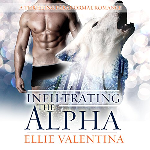 Infiltrating the Alpha: A Thrilling Paranormal Romance audiobook cover art