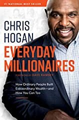 Everyday Millionaires: How Ordinary People Built Extraordinary Wealth―and How You Can Too Hardcover – January 7, 2019 by Chris Hogan (Author), Dave Ramsey (Foreword)