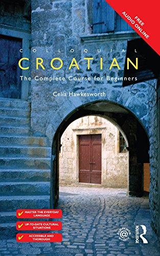 Colloquial Croatian (Colloquial Series (Book only)) (English Edition)