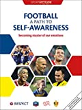 Football a path to self-awareness: becoming master of your emotions (sport-attitude) (English Edition)
