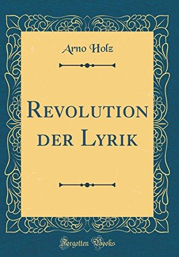 Revolution der Lyrik (Classic Reprint)