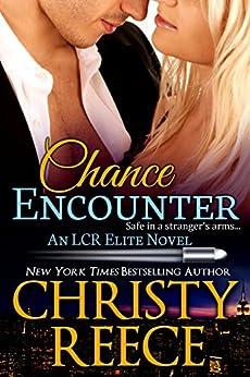 Chance Encounter: An LCR Elite Novel by [Christy Reece]