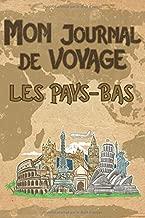 Mon Journal de Voyage Pays-Bas: 6x9 Carnet de voyage I Journal de voyage avec instructions, Checklists et Bucketlists, cadeau parfait pour votre ... et pour chaque voyageur. (French Edition)