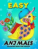 Easy Animals Coloring Book for Adults: Unique Coloring Book Easy, Fun, Beautiful Coloring Pages for Adults and Grown-up (Cat, Dog, Bird and Wild life)