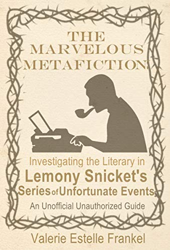 The Marvelous Metafiction: Investigating the Literary in Lemony Snicket's Series of Unfortunate Events (English Edition)